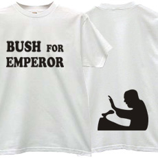 Bush for Imperor Funny political T-shirt
