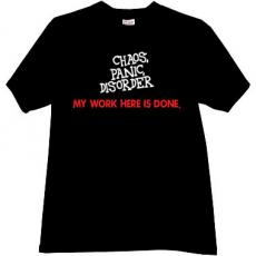 Chaos, panic, disorder - My work here is done Hells t-shirt in b