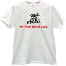 Chaos, panic, disorder - My work here is done Hells t-shirt in w
