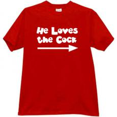 He Loves the Cock - Cool Sexy T-shirt in red