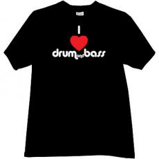 I love Drum and Bass Music T-shirt in black2