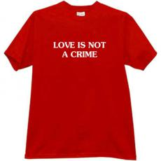 Love is not a Crime T-shirt