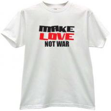 Make Love Not WAR! Cool T-shirt in white