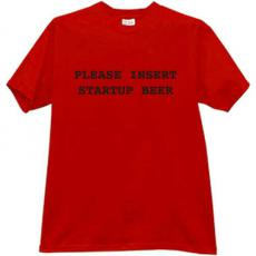 Please Insert Startup Beer Funny T-shirt