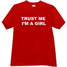 Trust me Im a Girl Funny T-shirt in red