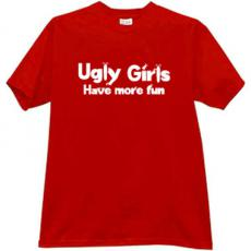 UGLY Girls Have More Fun Funny T-shirt in red